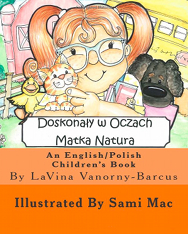 Doskonaty w Oczach Matka Natura: An English/Polish Children's Book (Perfect in Mother Nature's Eyes)