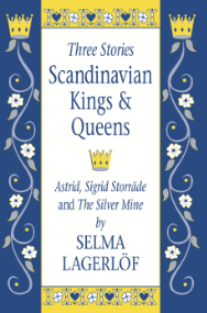Scandinavian Kings & Queens: Astrid, Sigrid Storrade and The Silver Mine